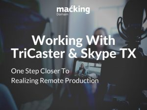 Using Skype TX, TriCaster, and AJA HELO for real-time remote monitoring and communications.