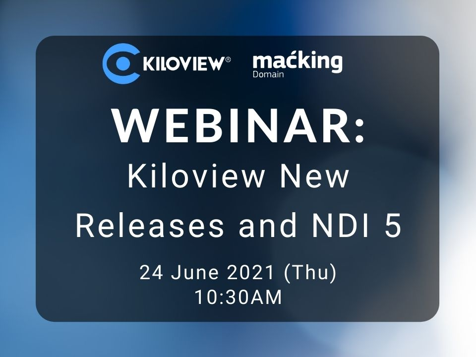 Webinar – Kiloview New Releases and NDI 5 (with guest speaker from Kiloview)